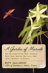 Image of Garden Of Marvels : How We Discovered That Flowers Have Sex Leaves Eat Air And Other Secrets Of Plants