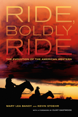 Image of Ride Boldly Ride : The Evolution Of The American Western