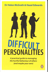 Image of Difficult Personalities A Practical Guide To Managing The Hurtful Behaviour Of Others (and Maybe Your Own)