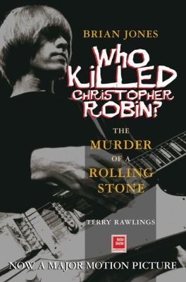 Image of Who Killed Christopher Robin Brian Jones : The Truth Behind The Murder Of A Rolling Stone