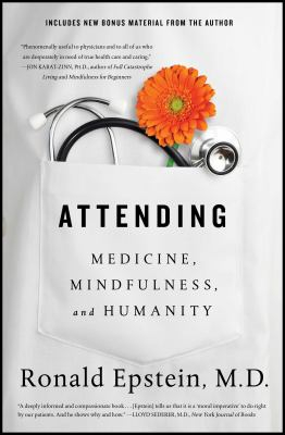 Image of Attending : Medicine Mindfulness And Humanity