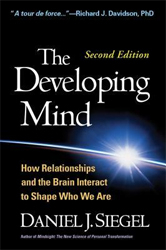 Image of The Developing Mind : How Relationships And The Brain Interact To Shape Who We Are