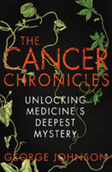 Image of Cancer Chronicles : Unlocking Medicine's Deepest Mystery