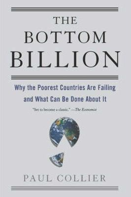 Image of The Bottom Billion : Why The Poorest Countries Are Failing And What Can Be Done About It