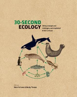 Image of 30-second Ecology : 50 Key Concepts And Challenges Each Explained In Half A Minute
