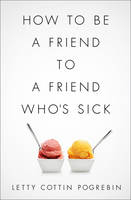 Image of How To Be A Friend To A Friend Who's Sick