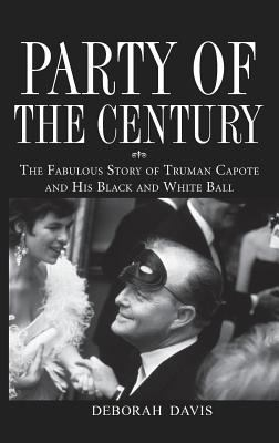 Image of Party Of The Century Fabulous Story Of Truman Capote & His Black & White Ball