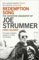 Redemption Song : The Definitive Biography Of Joe Strummer