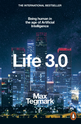 Image of Life 3.0 : Being Human In The Age Of Artificial Intelligence
