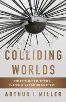 Image of Colliding Worlds : How Cutting Edge Science Is Redefining Contemporary Art