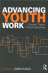 Advancing Youth Work : Current Trends Critical Questions