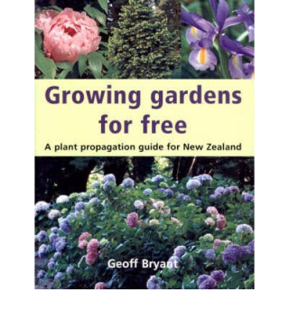 Image of Growing Gardens For Free : A Plant Propagation Guide For Nz