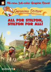 All For Stilton Stilton For All : Geronimo Stilton Graphic Novel 15
