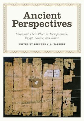 Image of Ancient Perspectives : Maps And Their Place In Mesopotamia Egypt Greece And Rome