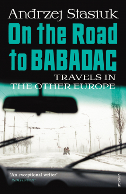 Image of On The Road To Babadag : Travels In The Other Europe