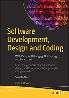 Image of Software Development Design And Coding : With Patterns Debugging Unit Testing And Refactoring