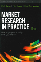Image of Market Research In Practice : How To Get Greater Insight From Your Market
