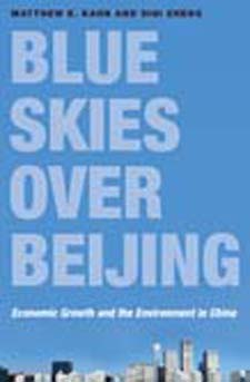 Blue Skies Over Beijing : Economic Growth And The Environment In China