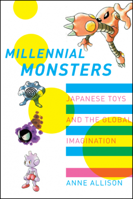 Image of Millennial Monsters Japanese Toys & The Global Imagination