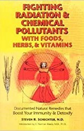 Image of Fighting Radiation And Chemical Pollutants With Foods, Herbs And Vitamins : Documented Natural Remedies That Boost Your