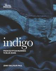 Image of Indigo : Egyptian Mummies To Blue Jeans