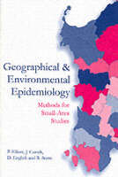 Image of Geographical And Environmental Epidemiology : Methods For Small Area Studies