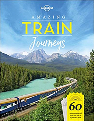 Image of Lonely Planet's Amazing Train Journeys