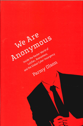 Image of We Are Anonymous : Inside The Hacker World Of Lulzsec Anonymous And The Global Cyber Insurgency