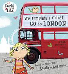 Image of Charlie And Lola : We Completely Must Go To London