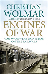 Image of Engines Of War : How Wars Were Won And Lost On The Railways