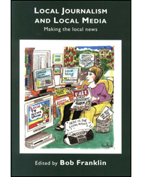 Image of Local Journalism & Local Media Making The Local News