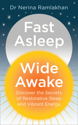 Image of Fast Asleep Wide Awake : Discover The Secrets Of Restorativesleep And Vibrant Energy