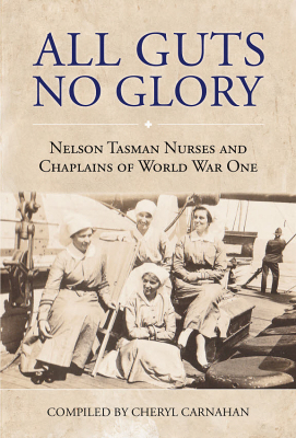 Image of All Guts No Glory : Nelson Tasman Nurses And Chaplains Of World War One