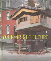 Image of Your Bright Future 12 Contemporary Artists From Korea