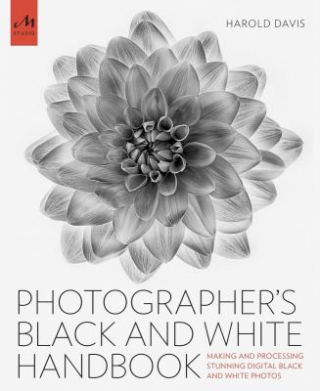Image of The Photographer's Black And White Handbook : Making And Processing Stunning Digital Black And White Photos