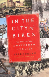 Image of In The City Of Bikes : The Story Of The Amsterdam Cyclist