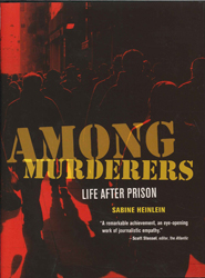 Among Murderers : Life After Prison
