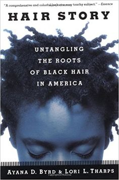 Image of Hair Story : Untangling The Roots Of Black Hair In America