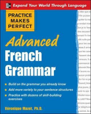Image of Advanced French Grammar : Practice Makes Perfect