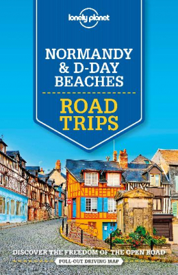 Image of Lonely Planet Normandy And D-day Beaches Road Trips