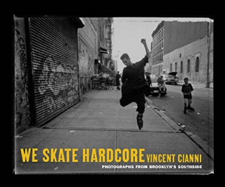 Image of We Skate Hardcore Photographs From Brooklyns Southside