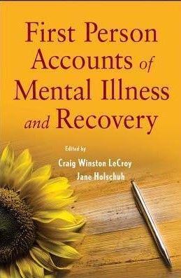 Image of First Person Accounts Of Mental Illness And Recovery Case Examples Of Living With A Mental Disorder