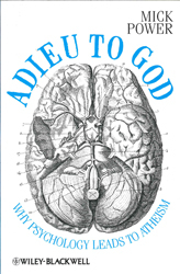 Adieu To God : Why Psychology Leads To Atheism
