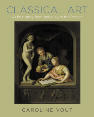 Classical Art : A Life History From Antiquity To The Present