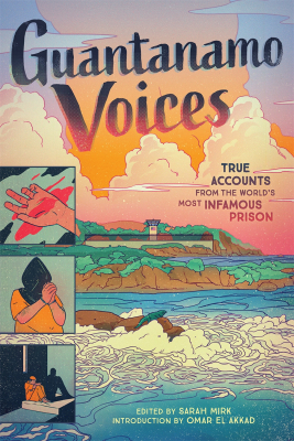 Image of Guantanamo Voices : True Accounts From The World's Most Infamous Prison