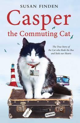 Image of Casper The Commuting Cat : The True Story Of The Cat Who Rode The Bus And Stole Our Hearts