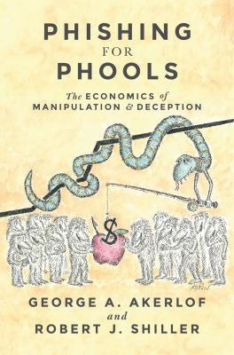 Image of Phishing For Phools : The Economics Of Manipulation And Deception