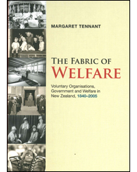 Image of Fabric Of Welfare : Voluntary Organisations Government & Welfare In New Zealand 1840-2005