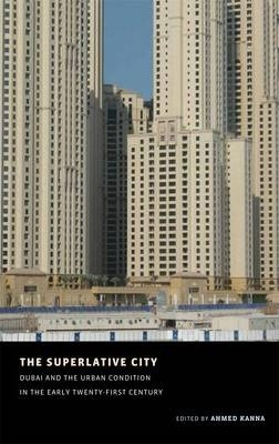 Image of The Superlative City : Dubai And The Urban Condition In The Early 21st Century
