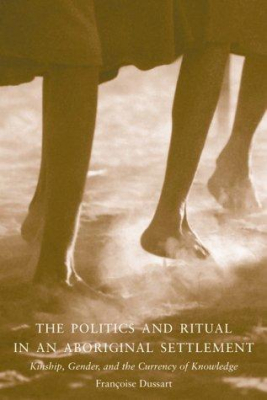 Image of Politics Of Ritual In An Aboriginal Settlement